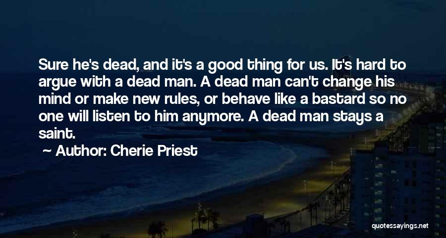 Can't Change Him Quotes By Cherie Priest