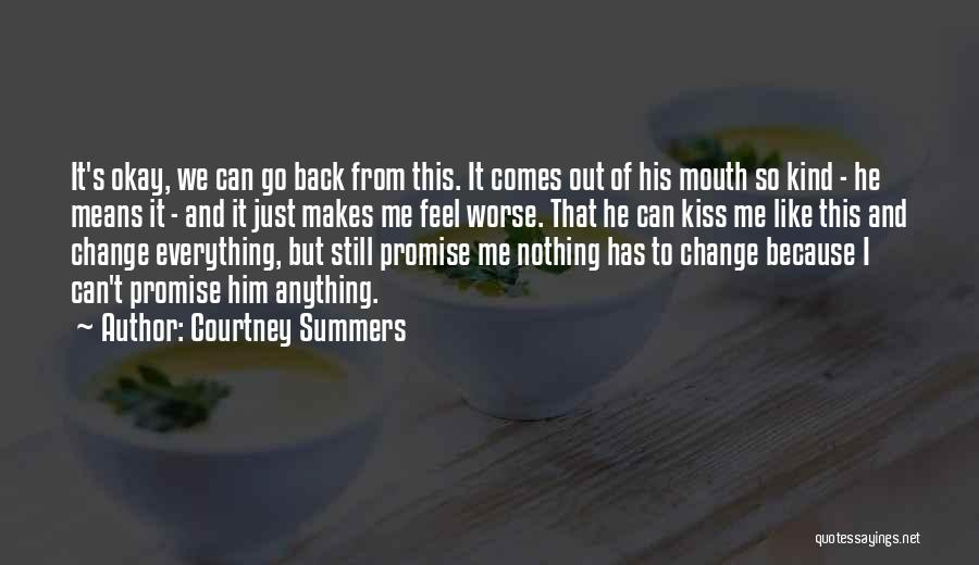 Can't Change Him Quotes By Courtney Summers