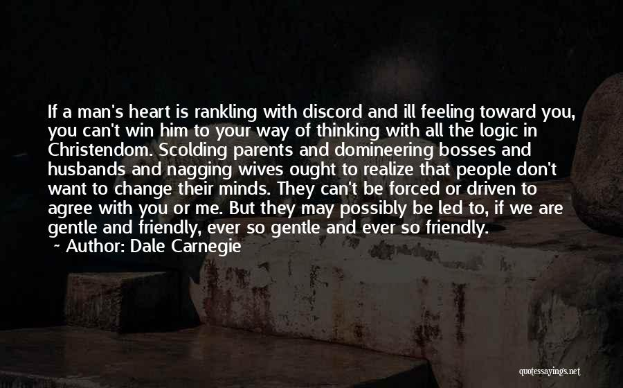 Can't Change Him Quotes By Dale Carnegie