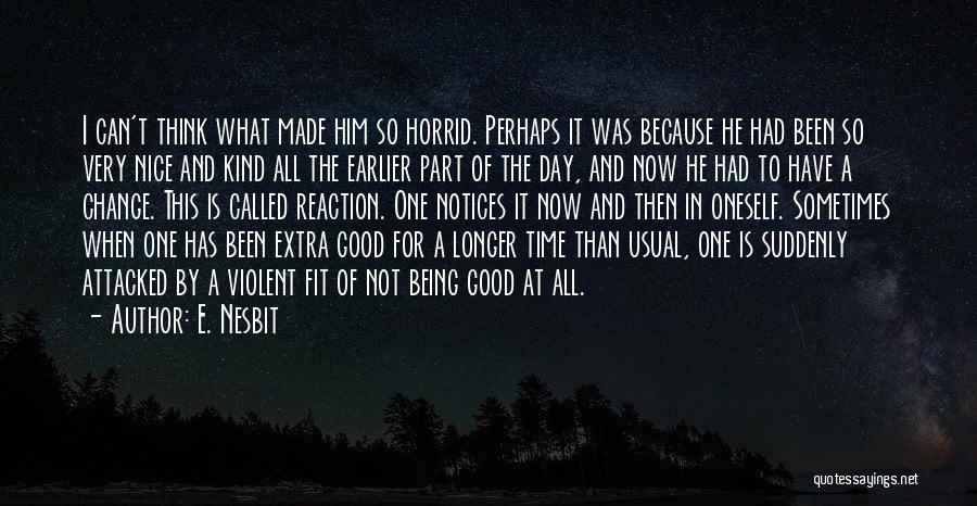 Can't Change Him Quotes By E. Nesbit
