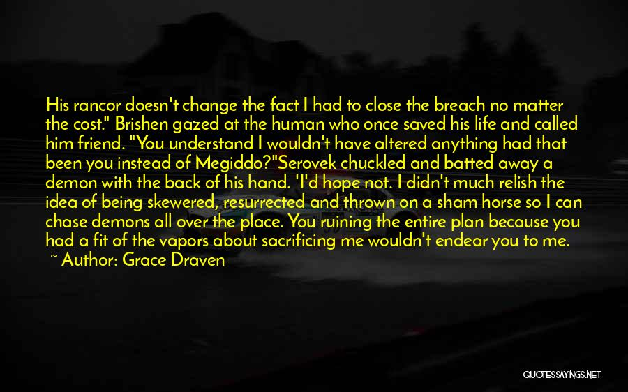Can't Change Him Quotes By Grace Draven