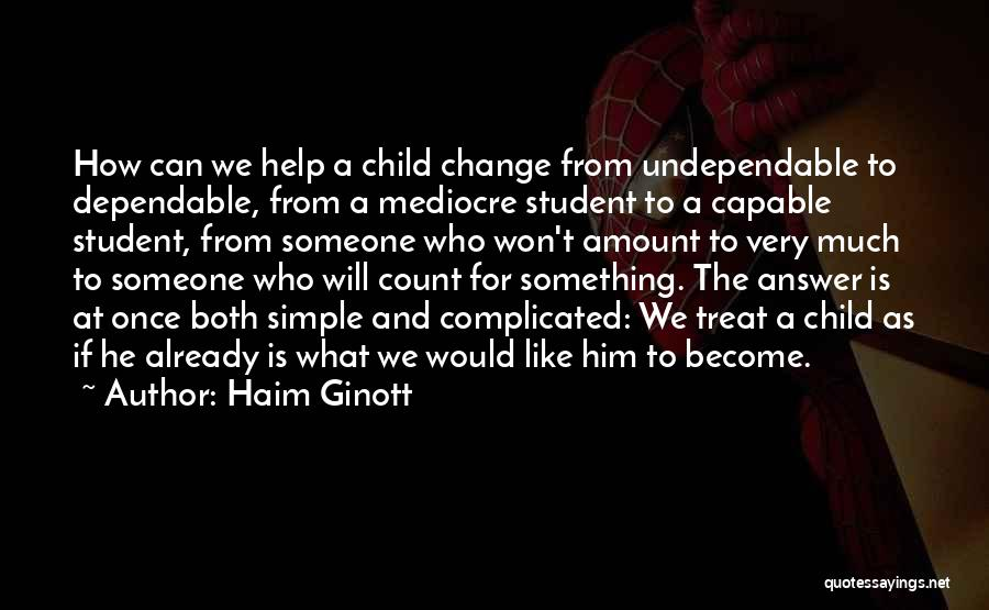 Can't Change Him Quotes By Haim Ginott