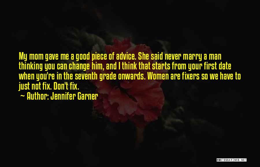 Can't Change Him Quotes By Jennifer Garner
