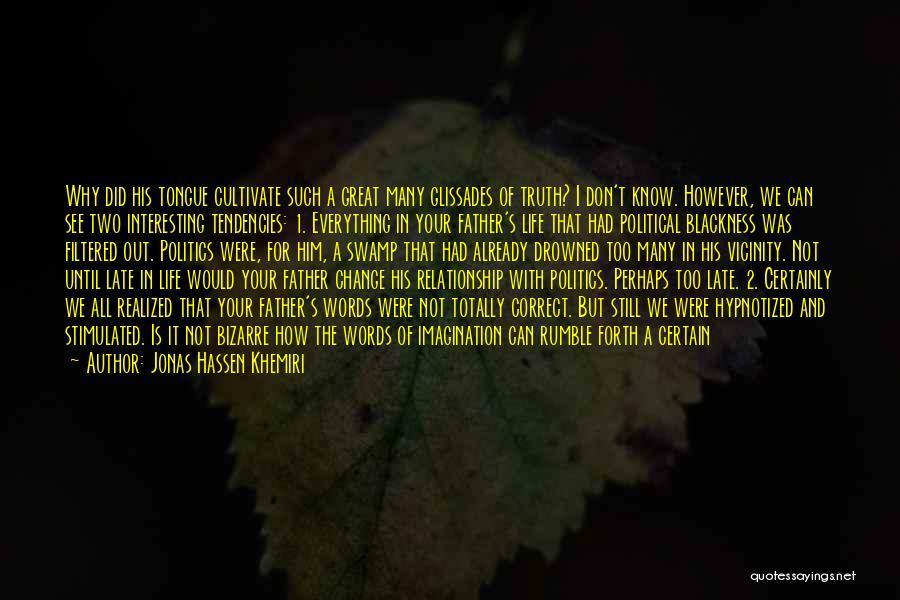 Can't Change Him Quotes By Jonas Hassen Khemiri