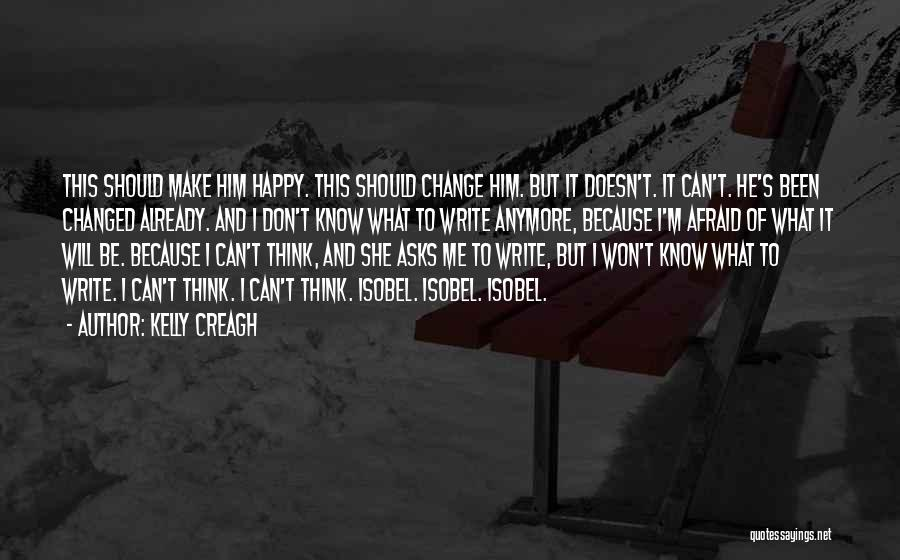 Can't Change Him Quotes By Kelly Creagh
