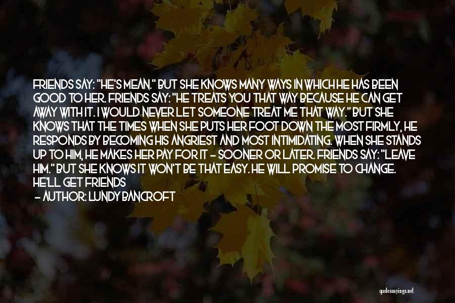 Can't Change Him Quotes By Lundy Bancroft