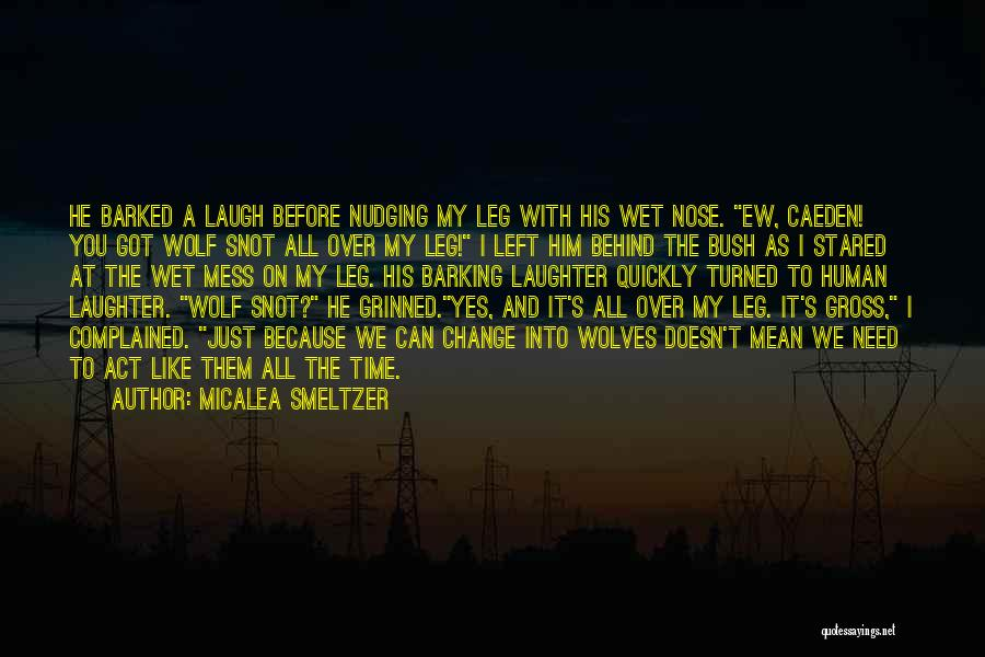 Can't Change Him Quotes By Micalea Smeltzer