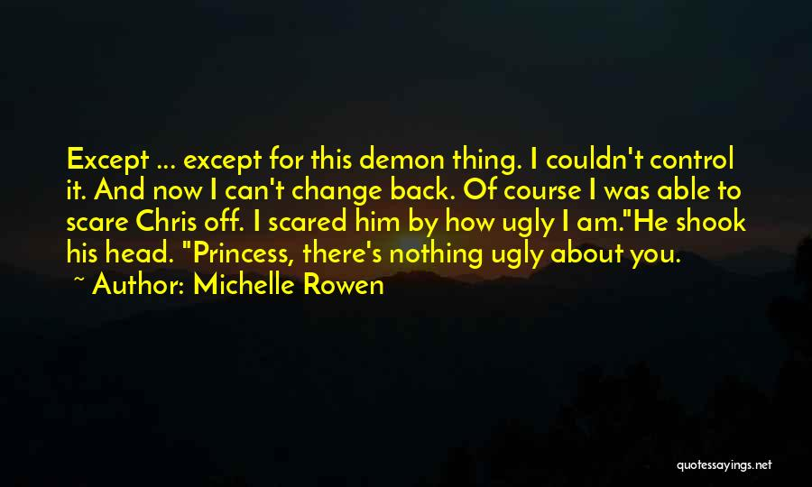 Can't Change Him Quotes By Michelle Rowen