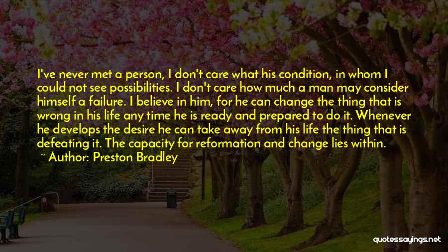 Can't Change Him Quotes By Preston Bradley