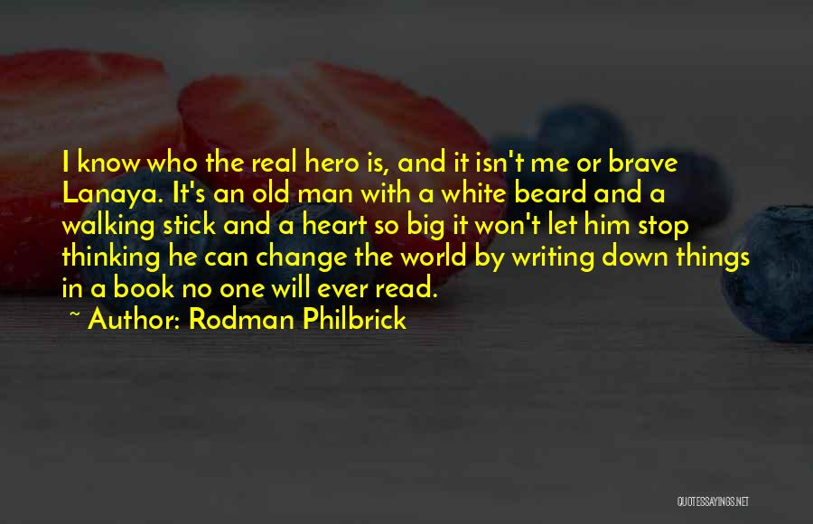 Can't Change Him Quotes By Rodman Philbrick