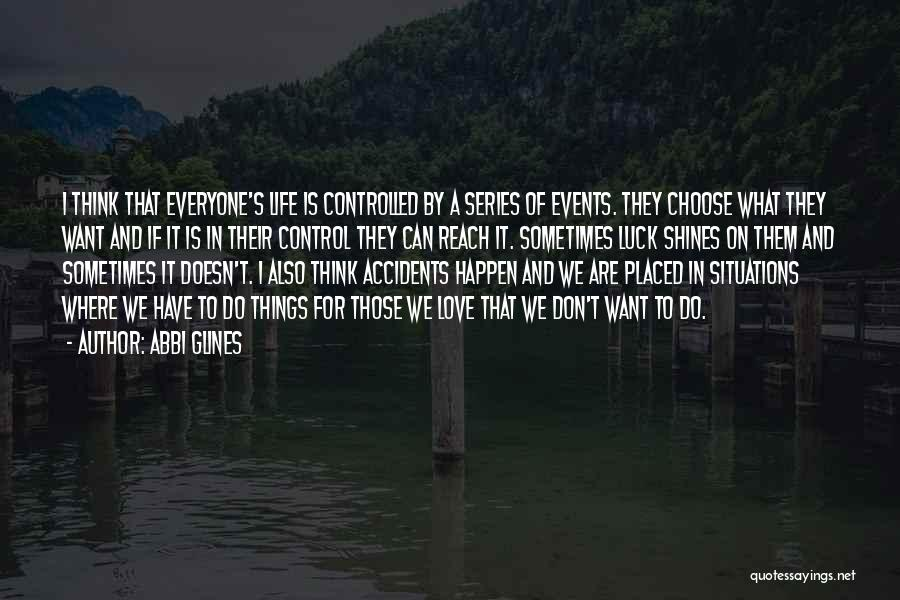 Can't Control Love Quotes By Abbi Glines