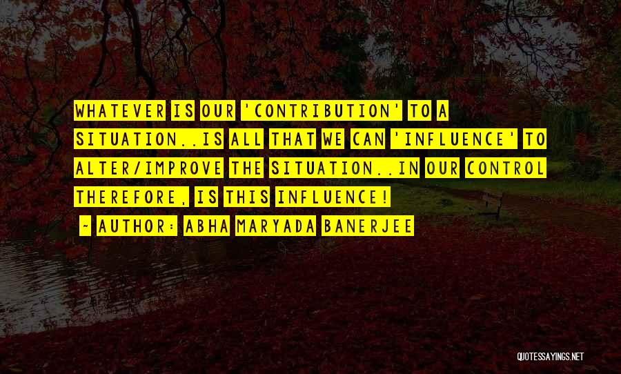 Can't Control The Situation Quotes By Abha Maryada Banerjee