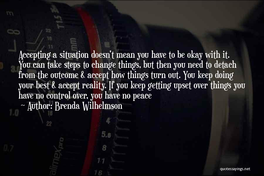 Can't Control The Situation Quotes By Brenda Wilhelmson