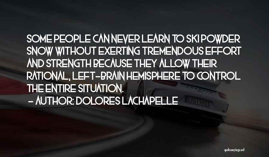 Can't Control The Situation Quotes By Dolores LaChapelle