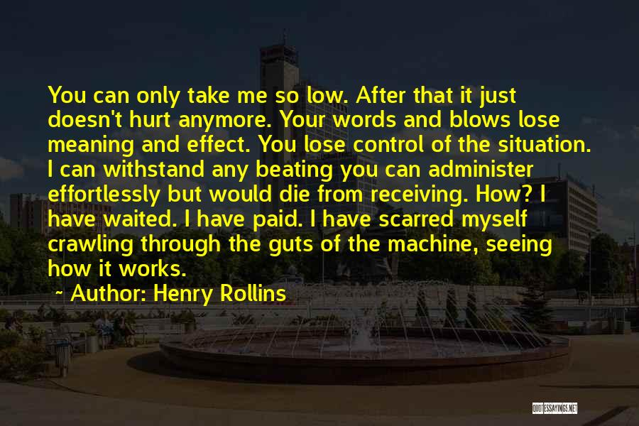 Can't Control The Situation Quotes By Henry Rollins