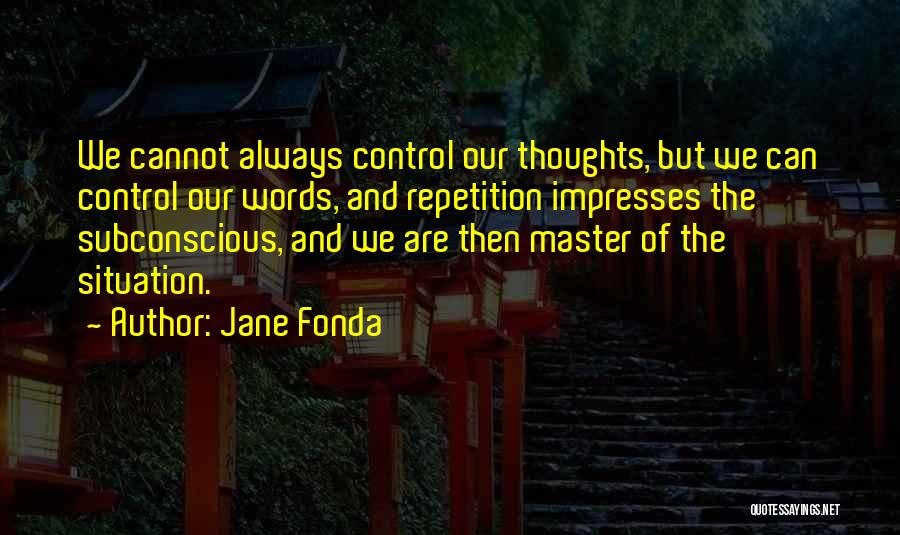 Can't Control The Situation Quotes By Jane Fonda