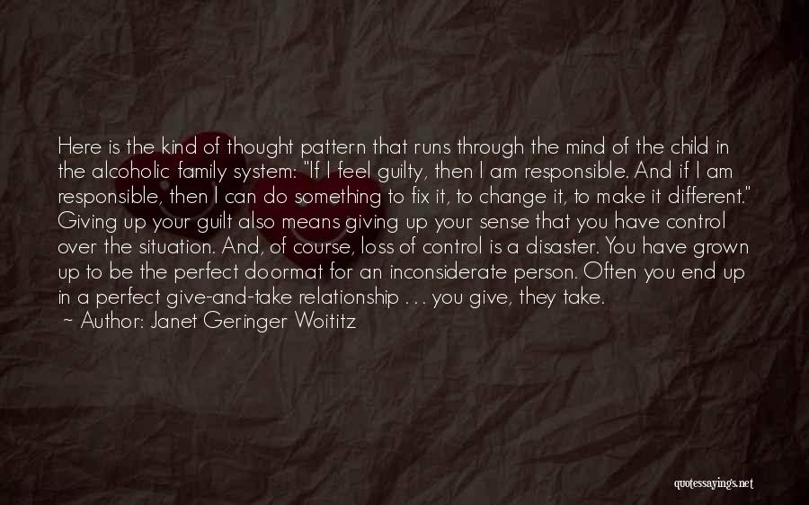 Can't Control The Situation Quotes By Janet Geringer Woititz