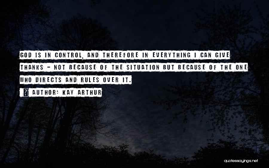 Can't Control The Situation Quotes By Kay Arthur