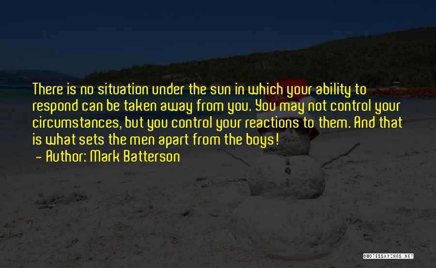 Can't Control The Situation Quotes By Mark Batterson