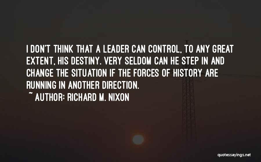Can't Control The Situation Quotes By Richard M. Nixon