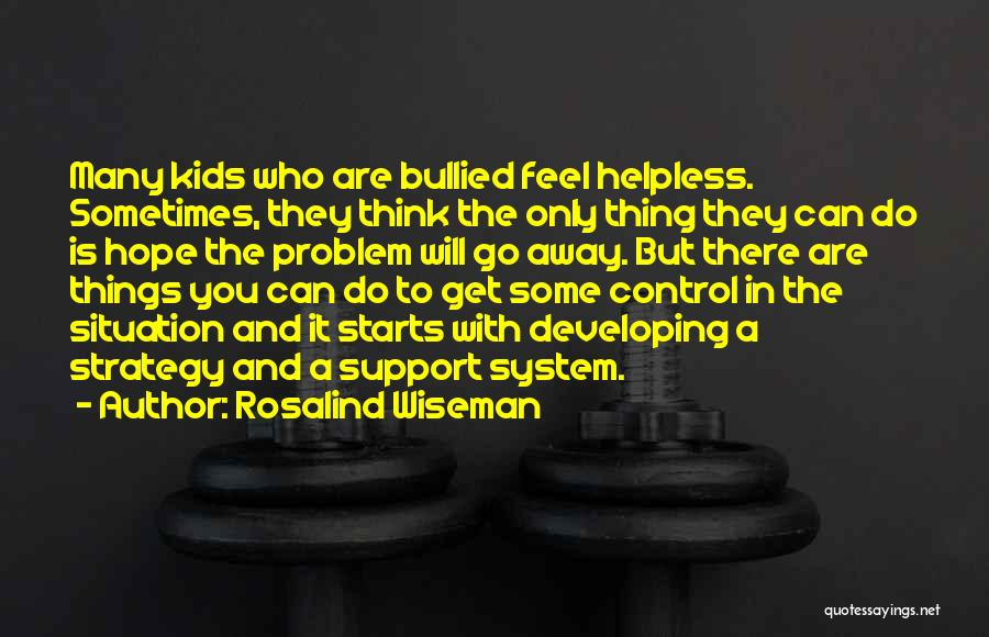 Can't Control The Situation Quotes By Rosalind Wiseman
