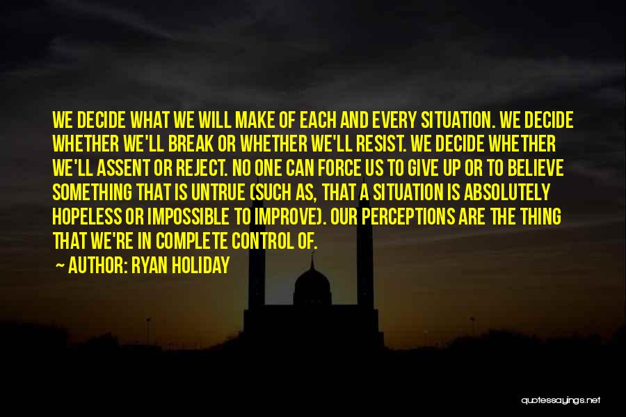 Can't Control The Situation Quotes By Ryan Holiday