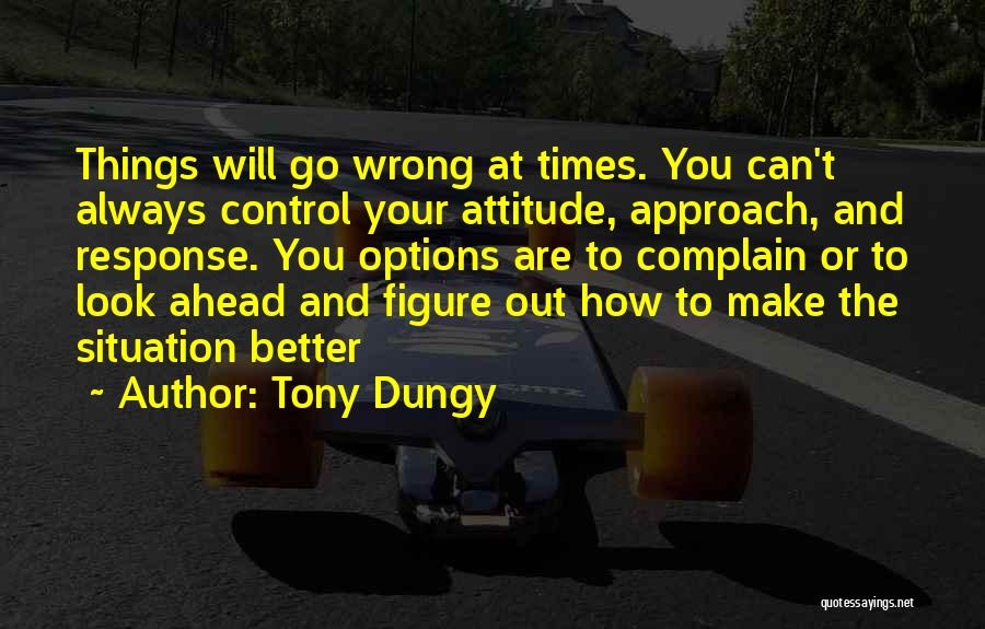 Can't Control The Situation Quotes By Tony Dungy