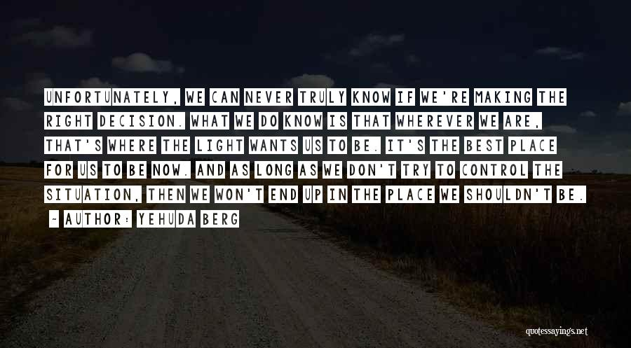 Can't Control The Situation Quotes By Yehuda Berg