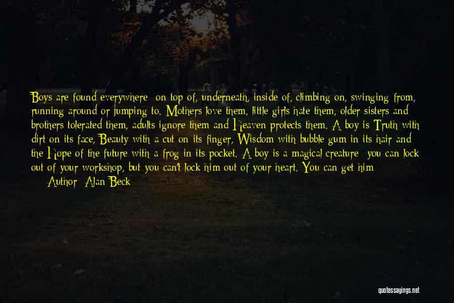 Can't Face The Truth Quotes By Alan Beck