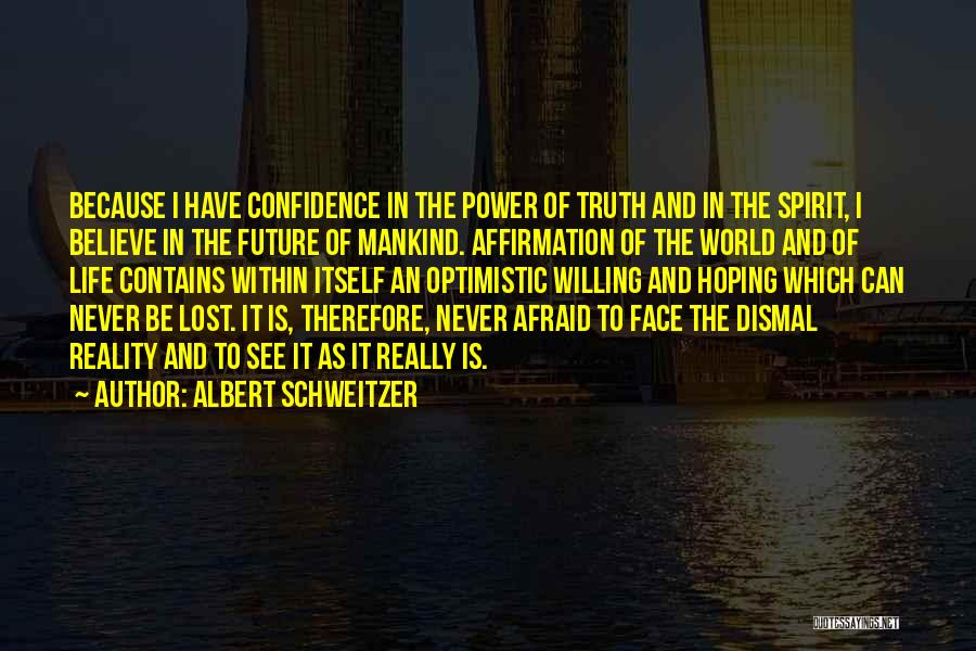 Can't Face The Truth Quotes By Albert Schweitzer