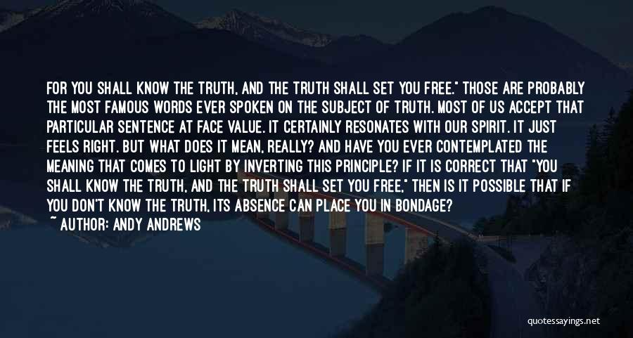 Can't Face The Truth Quotes By Andy Andrews