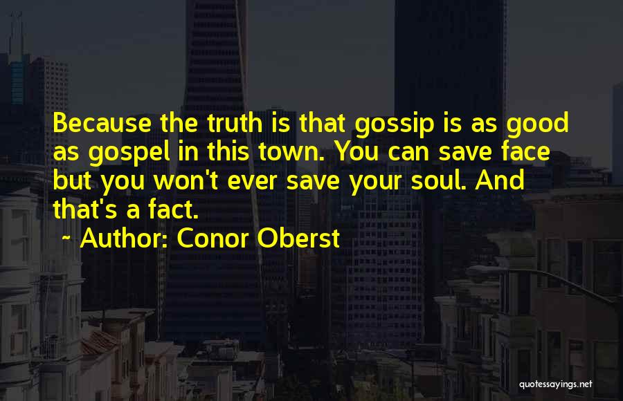 Can't Face The Truth Quotes By Conor Oberst
