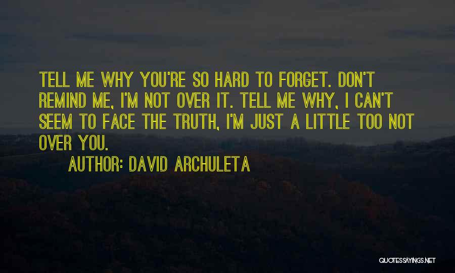 Can't Face The Truth Quotes By David Archuleta