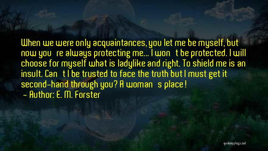 Can't Face The Truth Quotes By E. M. Forster