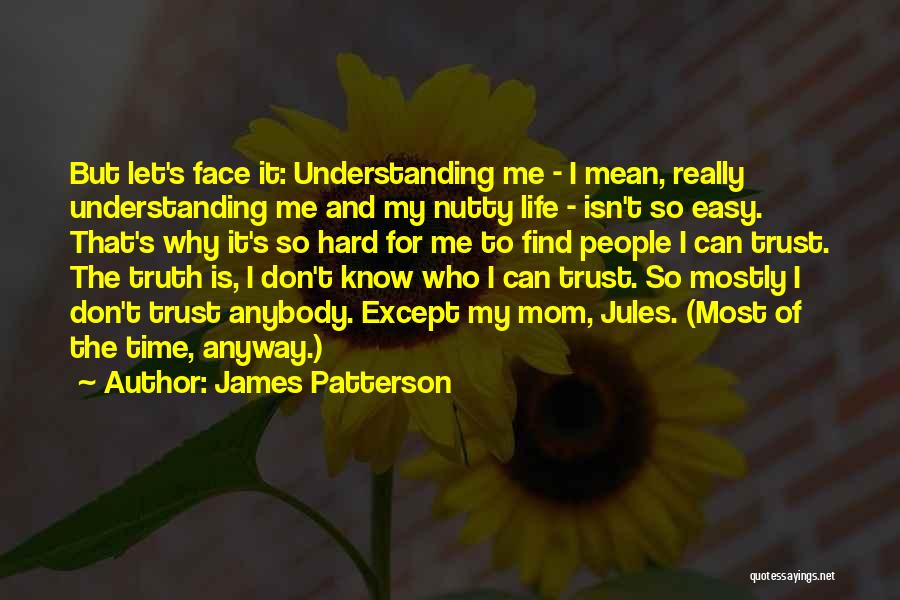 Can't Face The Truth Quotes By James Patterson