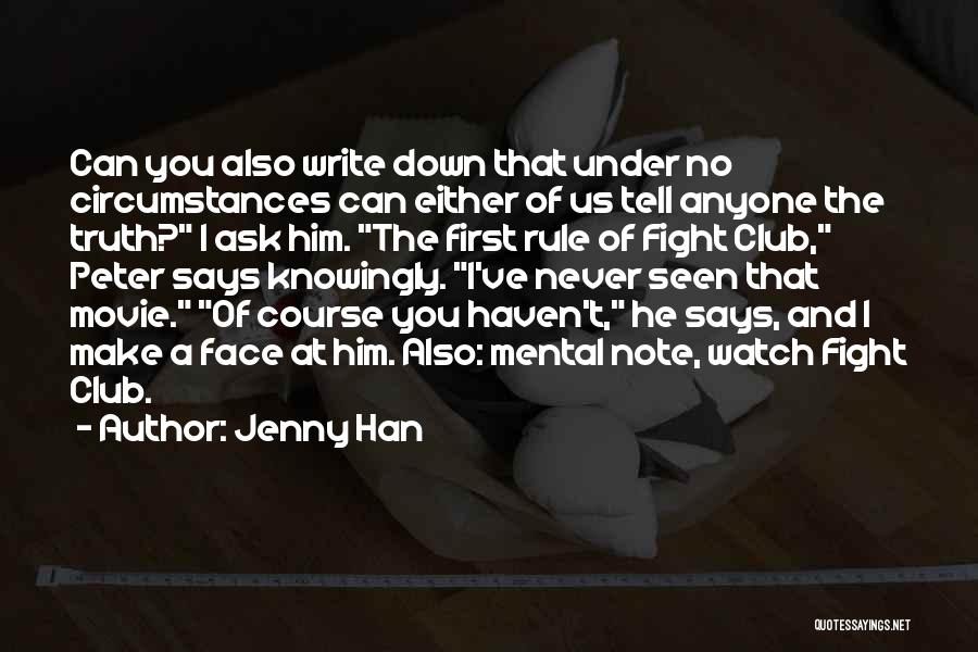 Can't Face The Truth Quotes By Jenny Han