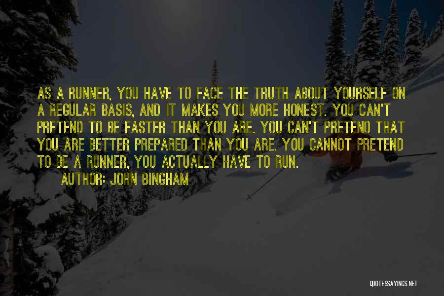 Can't Face The Truth Quotes By John Bingham