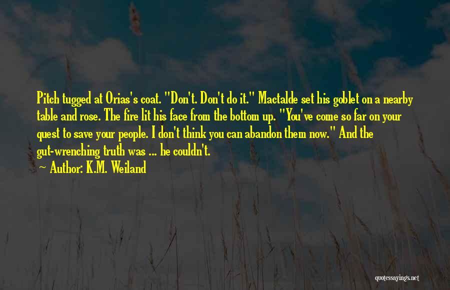 Can't Face The Truth Quotes By K.M. Weiland