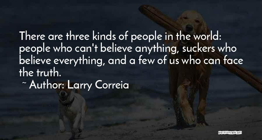 Can't Face The Truth Quotes By Larry Correia