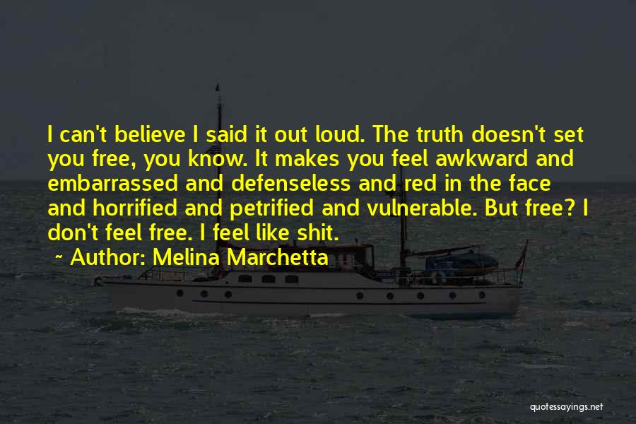 Can't Face The Truth Quotes By Melina Marchetta
