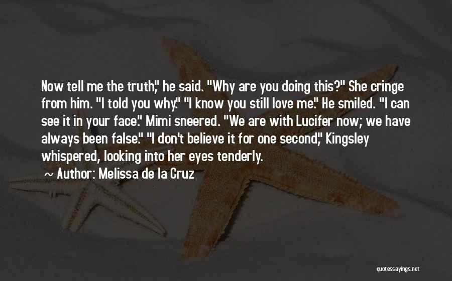 Can't Face The Truth Quotes By Melissa De La Cruz