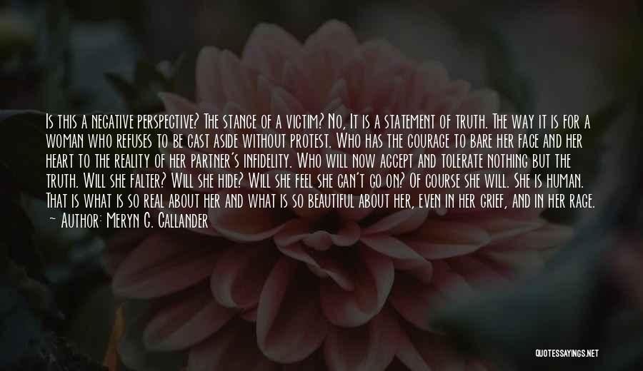 Can't Face The Truth Quotes By Meryn G. Callander