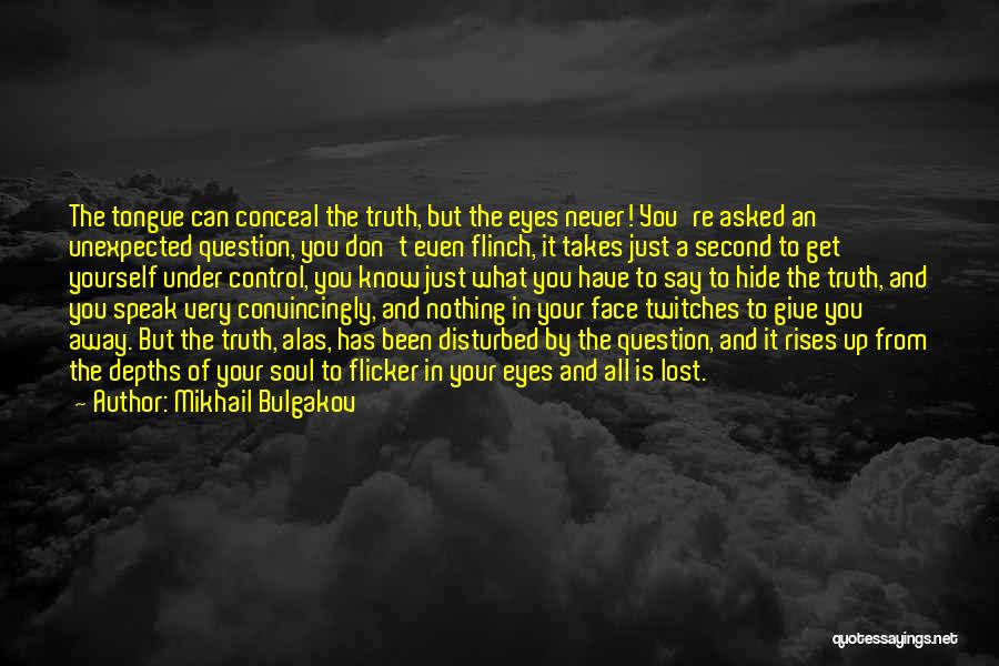 Can't Face The Truth Quotes By Mikhail Bulgakov