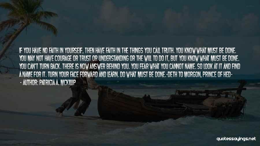 Can't Face The Truth Quotes By Patricia A. McKillip