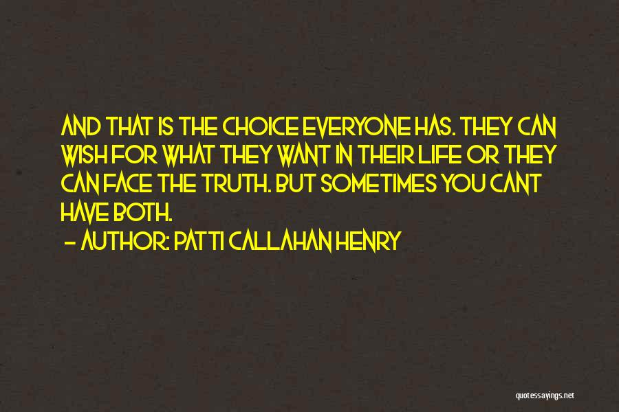 Can't Face The Truth Quotes By Patti Callahan Henry