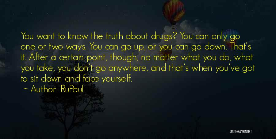 Can't Face The Truth Quotes By RuPaul