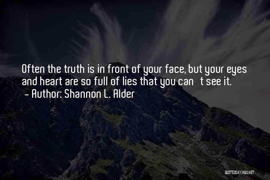 Can't Face The Truth Quotes By Shannon L. Alder