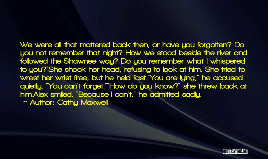 Can't Forget Him Quotes By Cathy Maxwell