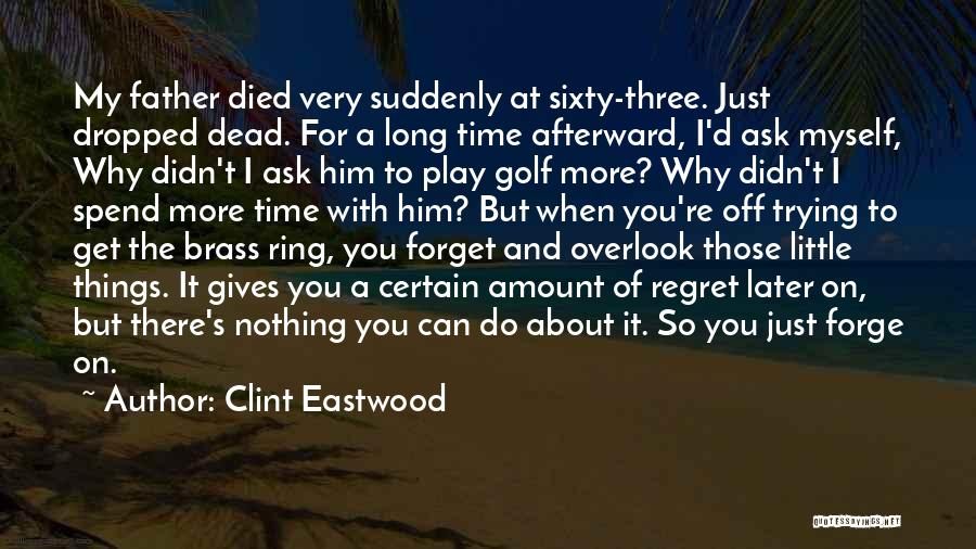 Can't Forget Him Quotes By Clint Eastwood
