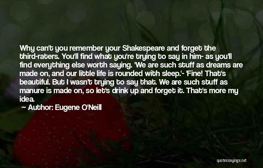Can't Forget Him Quotes By Eugene O'Neill
